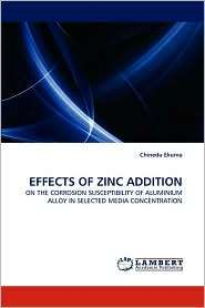 EFFECTS OF ZINC ADDITION, (3838364317), Chinedu Ekuma, Textbooks