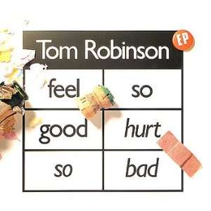 Feel So Good Hurt So Bad Tom Robinson Music