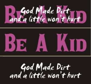 Sign STENCIL~God Made Dirt Be A Kid~ Kids Room Children Play Boy Girl