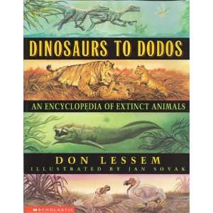 Dinosaurs to Dodos an Encyclopedia of Extinct Aninmals