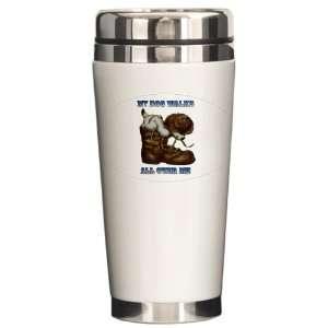 Travel Drink Mug My Dog Walks All Over Me Puppy