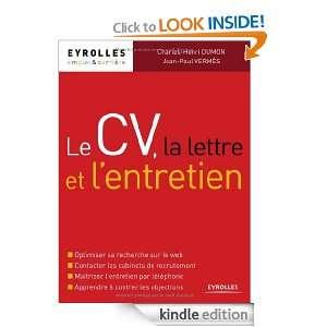 Le CV, la lettre et lentretien (French Edition): Charles Henri Dumon