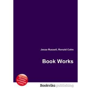 Book Works Ronald Cohn Jesse Russell Books