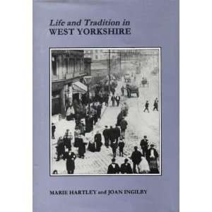 in West Yorkshire (9781870071536): Marie Hartley, Joan Ingilby: Books