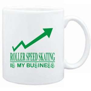Mug White  Roller Speed Skating  IS MY BUSINESS