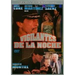 Vigilantes De La Noche Jorge Luke, Fernando Saenz Movies & TV