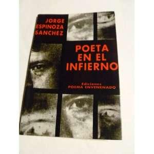POETA EN EL INFIERNO. POR JORGE ESPINOSA SANCHEZ. PAPER
