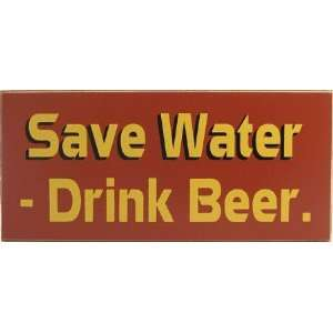 Save Water Drink Beer Sign: Home & Kitchen