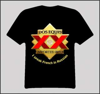 Dos Equis Imported Beer Funny Quote T Shirt