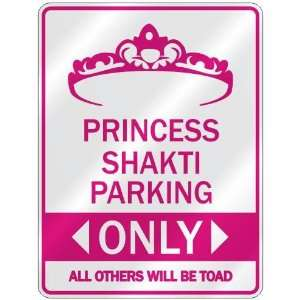 PRINCESS SHAKTI PARKING ONLY  PARKING SIGN