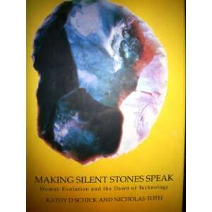 Stones Speak Human Evoluti (9780297814528) Kathy D Schick Books