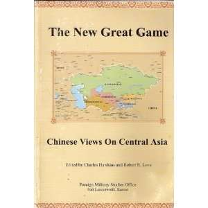 Chinese Views on Central Asia Robert R. Love Charles Hawkins Books