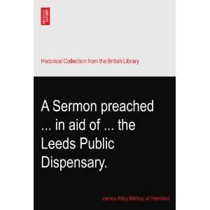 the Leeds Public Dispensary. James Atlay Bishop of Hereford. Books