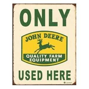John Deere only Used Here Tin Sign: Automotive