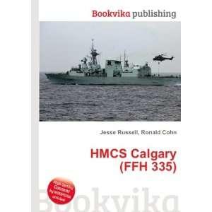 HMCS Calgary (FFH 335) Ronald Cohn Jesse Russell Books