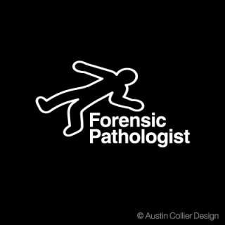 FORENSIC PATHOLOGIST Vinyl Decal Car Sticker   Police