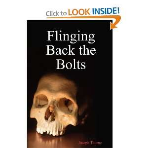 Flinging Back the Bolts (9781446173404) Joseph Thorne