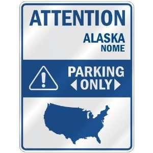 NOME PARKING ONLY  PARKING SIGN USA CITY ALASKA