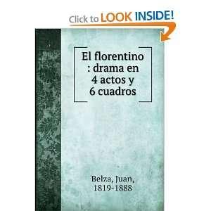 El florentino : drama en 4 actos y 6 cuadros: Juan, 1819