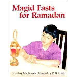 Fasts for Roamadan (9780613285650): Mary Matthews, E. B. Lewis: Books