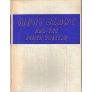 Mont Blanc & the Seven Valleys: Roger Frison Roche: Books
