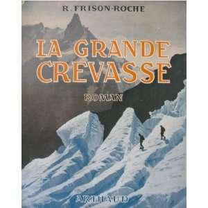 La grande crevasse: Frison roche R.: Books