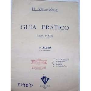 Guia Pratico Para Piano (1. Album) H. Villa Lobos Books