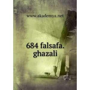 684 falsafa.ghazali www.akademya.net  Books