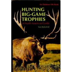 Hunting Big Game Trophies A North American Guide