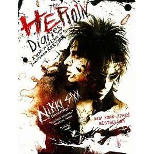 Heroin Diaries A Year in the Life of a Shattered Rock Star [HEROIN