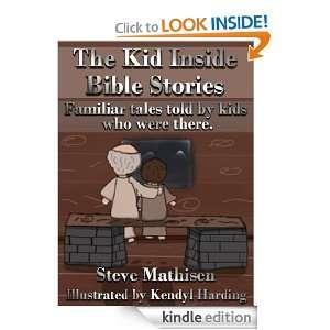 The Kid Inside Bible Stories Steve Mathisen, Kendyl Harding