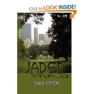 Jaded (9781595266521): Carla Gibson: Books