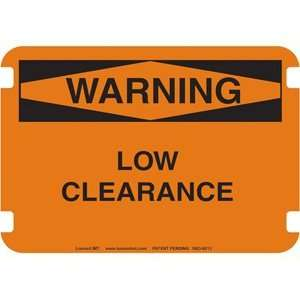 10 x 14 Standard Warning Signs  Low Clearance  Industrial