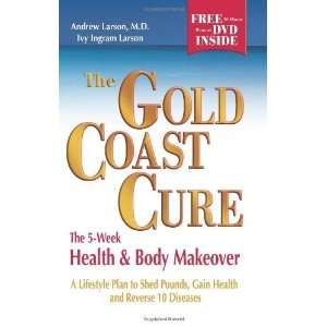 The Gold Coast Cure The 5 Week Health and Body Makeover, A Lifestyle