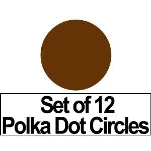 Set of 12   4 Chocolate Brown Circles Polka Dots Vinyl