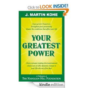 Your Greatest Power J. Martin Kohe  Kindle Store