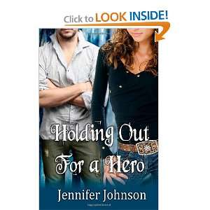 Holding Out for a Hero (9781607353096): Jennifer Johnson