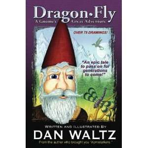 Dragon Fly: A Gnomes Great Adventure (9780974177472): Dan