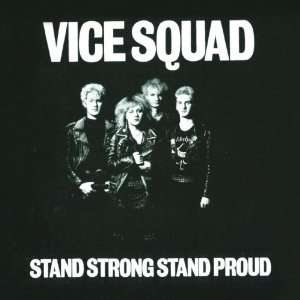 Stand Strong Stand Proud Vice Squad Music