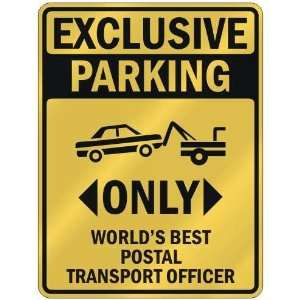 ONLY WORLDS BEST POSTAL TRANSPORT OFFICER  PARKING SIGN OCCUPATIONS