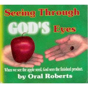 Seeing through Gods eyes Oral Roberts Books