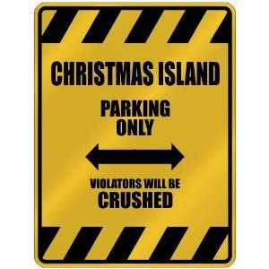 CHRISTMAS ISLAND PARKING ONLY VIOLATORS WILL BE CRUSHED