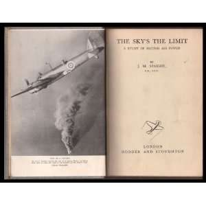 THE SKYS THE LIMIT A Study of British Air Power. J.M