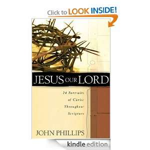 Jesus Our Lord 24 Portraits of Christ Throughout Scripture [Kindle