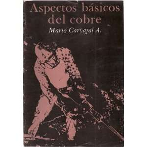 Basicos del Cobre (Spanish Language): Mario Carvajal A.: Books