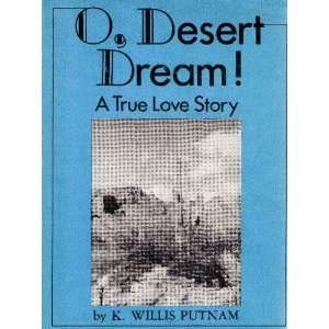 O, Desert Dream! A True Love Story (9780806229577) K
