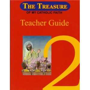 The Treasure of My Catholic Faith Grade 2 Teachers Guide