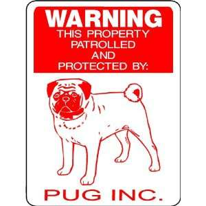 PUG ALUMINUM GUARD DOG SIGN 2926 Everything Else