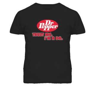 Trust Me Im A Dr Pepper Soda Pop T Shirt