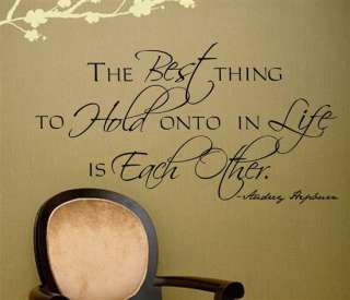 AUDREY HEPBURN quote Best Thing VINYL wall decal/words